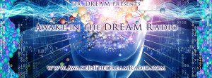 Awake In The Dream Radio with Laura Eisenhower and Dr Dream